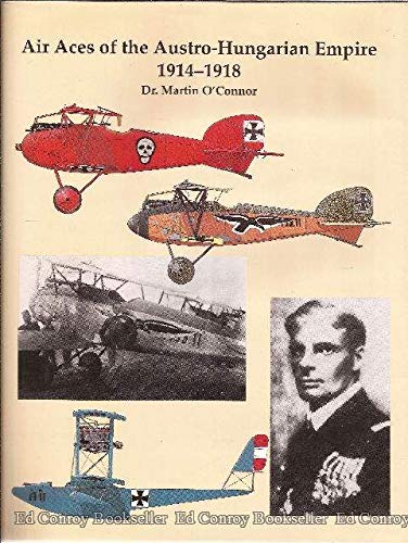 9780963711014: Air Aces of the Austro-Hungarian Empire 1914-1918