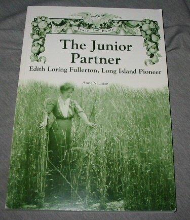 The junior partner: Edith Loring Fullerton, Long: Nauman, Anne