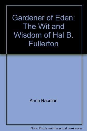 Gardener of Eden: The Wit and Wisdom: Anne Nauman