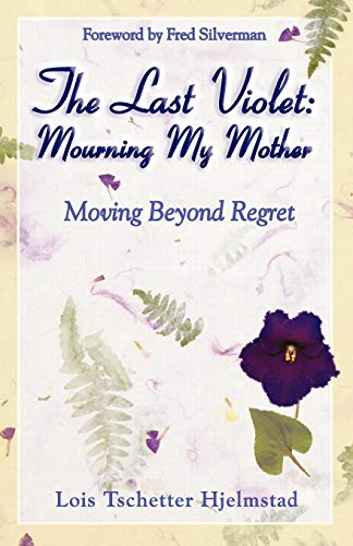 9780963713971: The Last Violet: Mourning My Mother