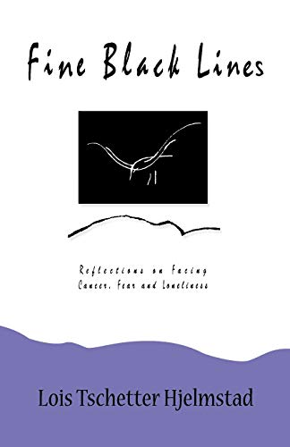 9780963713988: Fine Black Lines: Reflections on Facing Cancer, Fear and Loneliness