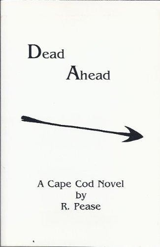 Dead Ahead : A Cape Cod Novel: Pease, R.