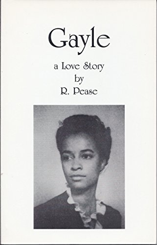 Gayle a Love Story: Pease, R.
