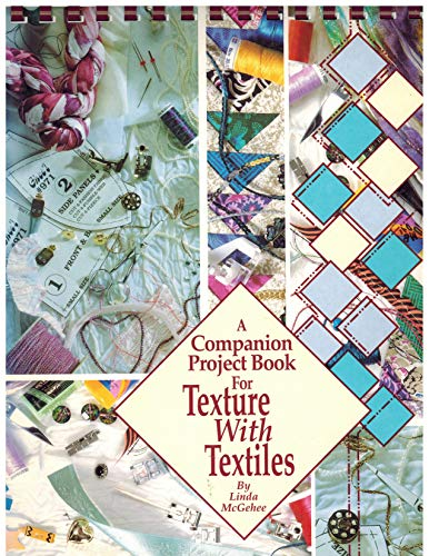9780963716019: Companion Project Book: For Texture with Textiles