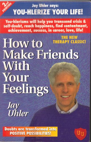 9780963718884: How to Make Friends With Your Feelings