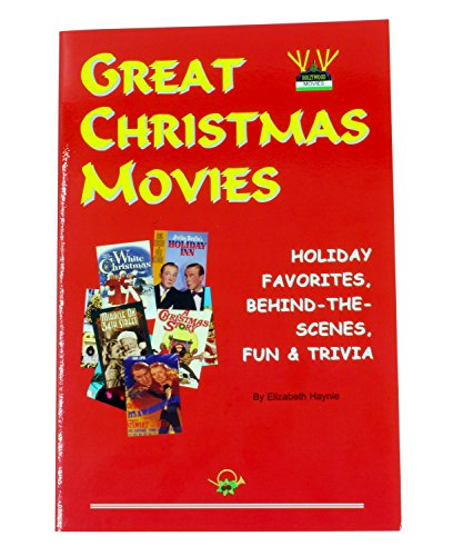 9780963719546: The Great Christmas Movies Book - Your Complete and Ultimate Guide to all the Trivia behind your Favorite Christmas Movies! A Great Christmas Movie Trivia Book for all Christmas Movie Buffs!