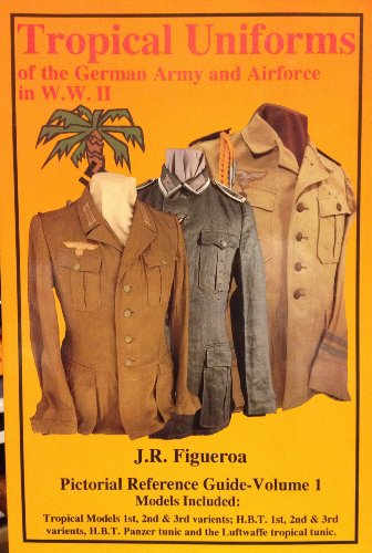 Tropical and Summer Uniforms of the German: Jose R. Figueroa