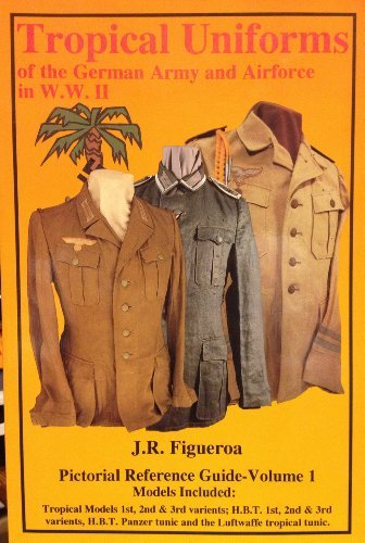 9780963720108: Tropical uniforms of the German Army and Airforce in W.W. II