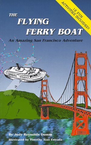9780963721709: The Flying Ferry Boat: An Amazing San Francisco Adventure