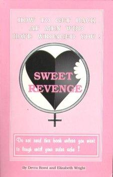 Sweet Revenge - How to get back: Devra Rossi, Elizabeth
