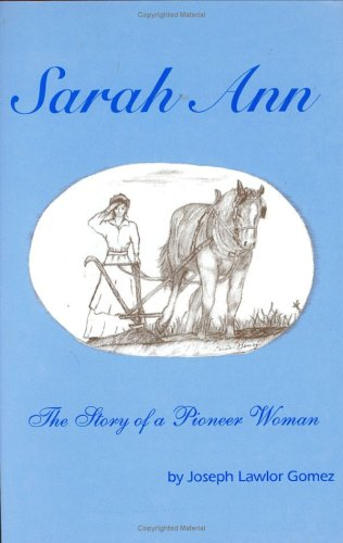 9780963724007: Sarah Ann - The Story of a Pioneer Woman