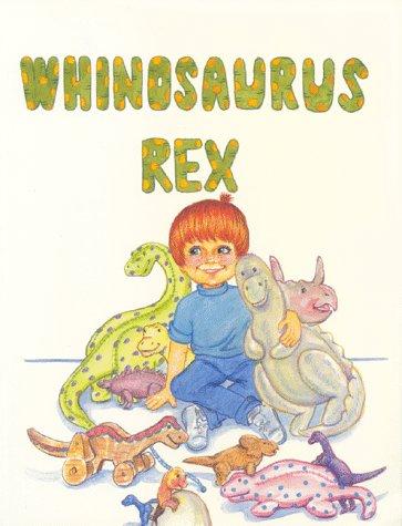 Whinosaurus Rex: Beutler, Eve Resnik; Beutler, Bryce David