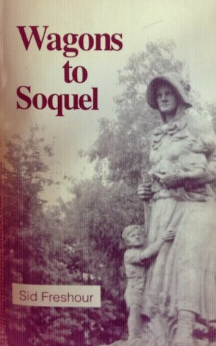 9780963726568: Wagons to Soquel, 1732-1932