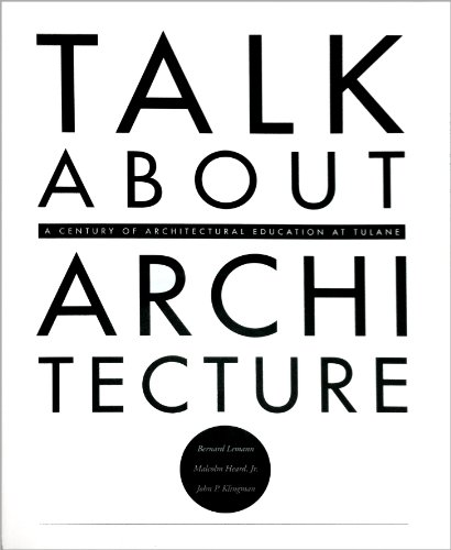 Talk About Architecture, A Century of Architectural: Bernard Lemann, Malcolm