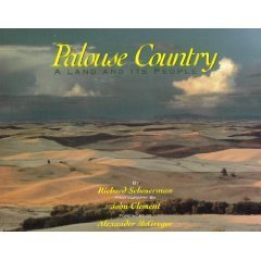 Palouse Country -- SIGNED By Author -- A Land and Its People: Scheuerman, Richard / John Clement (...