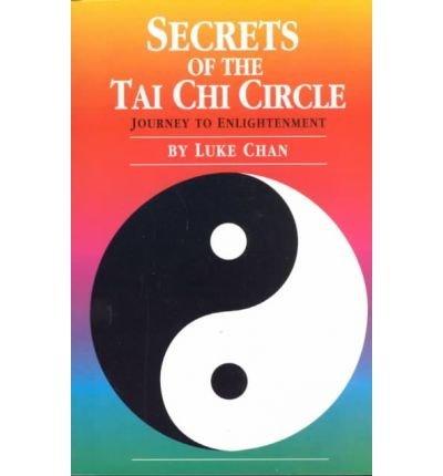 Secrets of the Tai Chi Circle: Journey: Chan, Luke