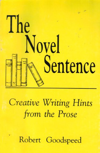 9780963735508: The Novel Sentence: Creative Writing Hints From the Prose