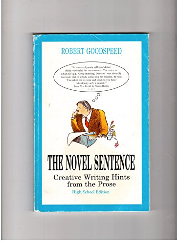 9780963735515: The Novel Sentence: Creative Writing Hints from the Prose (Senior High Edition)