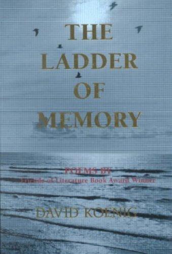The Ladder of Memory: Koenig, David; Koening, David
