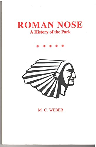 9780963737304: Roman Nose: A History of the Park