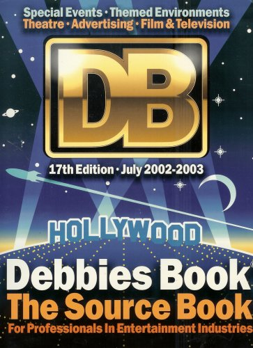 Debbies Book the Source Book for Professionals Entertaiment Industries (Special Events. Themed ...