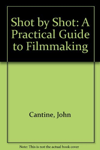9780963743305: Shot by Shot: A Practical Guide to Filmmaking
