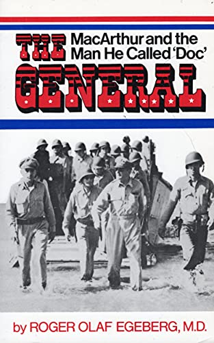 """The General: MacArthur and the Man He Called """"Doc"""": Egeberg, Roger O."""