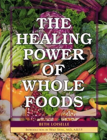 9780963747808: The Healing Power of Whole Foods