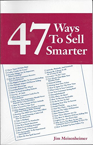 47 ways to sell smarter: Meisenheimer, Jim