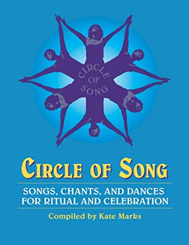 Circle of Song: Songs, Chants, and Dances for Ritual and Celebration