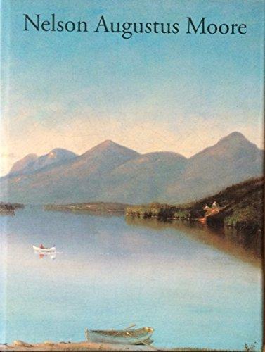 Nelson Augustus Moore: Connecticut Landscape Painter: Fletcher, Ellen; Moore, Nelson Augustus