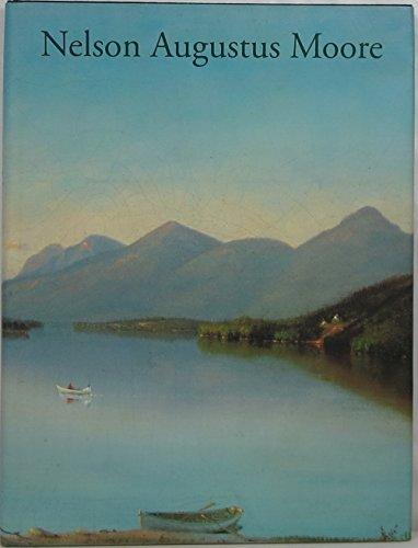 Nelson Augustus Moore: Connecticut Landscape Painter: Fletcher, Ellen;Moore, Nelson Augustus