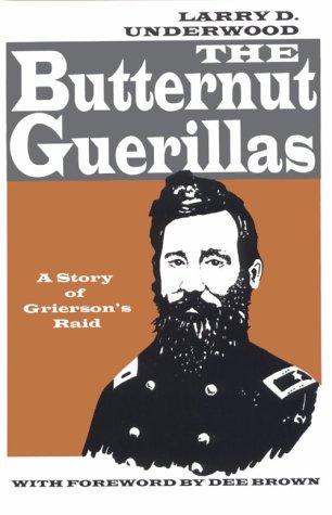 9780963751584: The Butternut Guerillas: A Story of Grierson's Raid