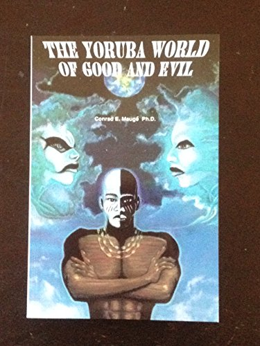 9780963751614: The Yoruba world of good and evil