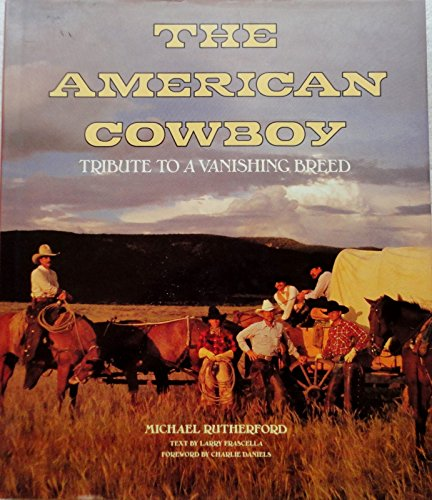 9780963753205: The American Cowboy: Tribute to a Vanishing Breed