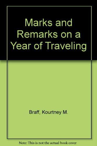 9780963753410: Marks and Remarks on a Year of Traveling