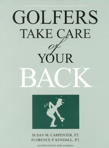 Golfers, Take Care of Your Back: Florence P. Kendall;