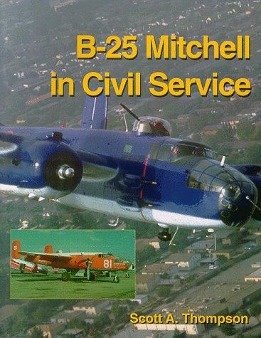 B-25 Mitchell in Civil Service: Scott A. Thompson