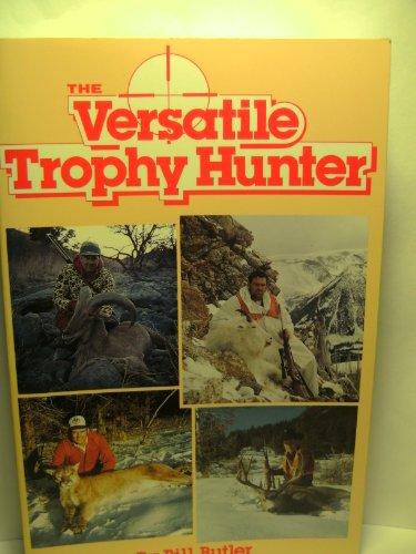 The Versatile Trophy Hunter: Butler, Bill