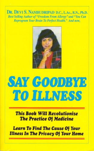9780963757005: Say Goodbye to Illness