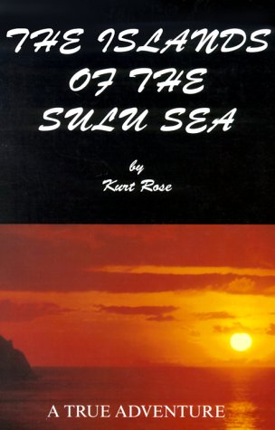 The Islands of the Sulu Sea [Paperback]: Rose, Kurt