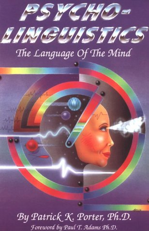 Psycho-Linguistics: The Language of the Mind