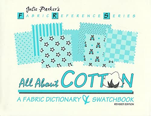 9780963761231: All About Cotton: A Fabric Dictionary & Swatchbook (Fabric Reference Ser.; Vol. 2) (Fabric Reference Series)