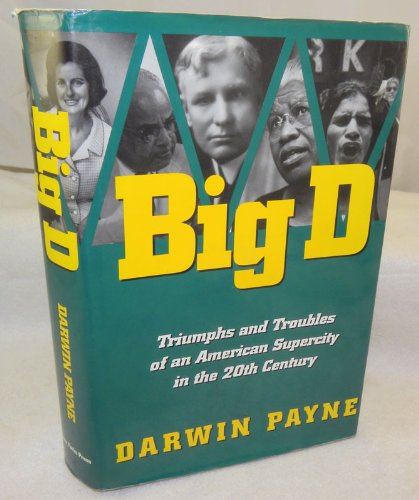 9780963762900: Big D: Triumphs and Troubles of an American Supercity in the 20th Century