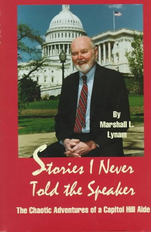9780963762979: Stories I Never Told the Speaker: The Chaotic Adventures of a Capitol Hill Aide
