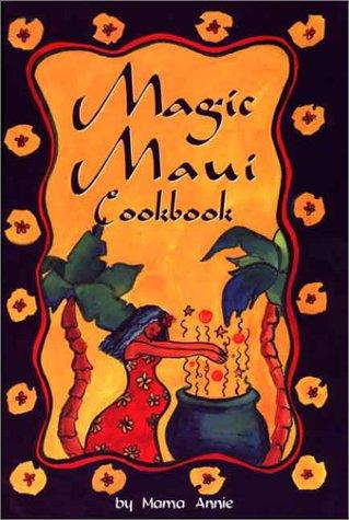 Magic Maui Cookbook: Mama Annie