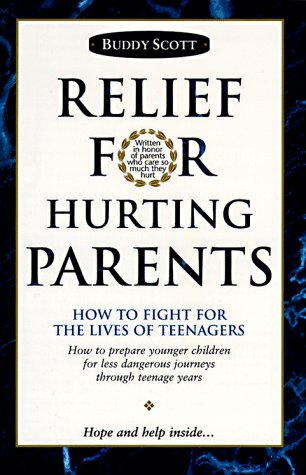 9780963764508: Relief For Hurting Parents: How To Fight For The Lives Of Teenagers: How To Prepare Younger Children For Less Dangerous Journeys Through Teenage Years