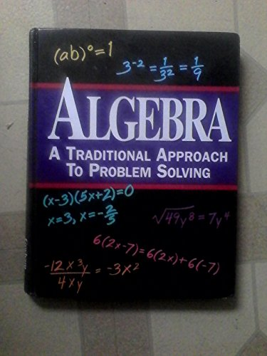 9780963765826: Algebra: A Traditional Approach to Problem Solving