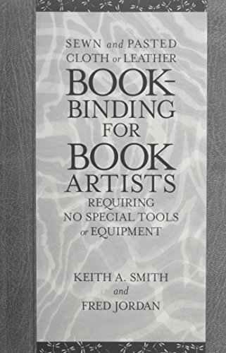 SEWN AND PASTED CLOTH OR LEATHER BOOKBINDING FOR BOOK ARTISTS REQUIRING NO SPECIAL TOOLS OR EQUIP...