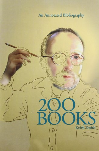 Two Hundred Books by Keith Smith: An Anecdotal Bibliography, Book Number 200